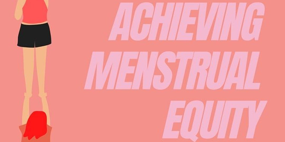 Event: Achieving Menstrual Equity With Menstruation Matters