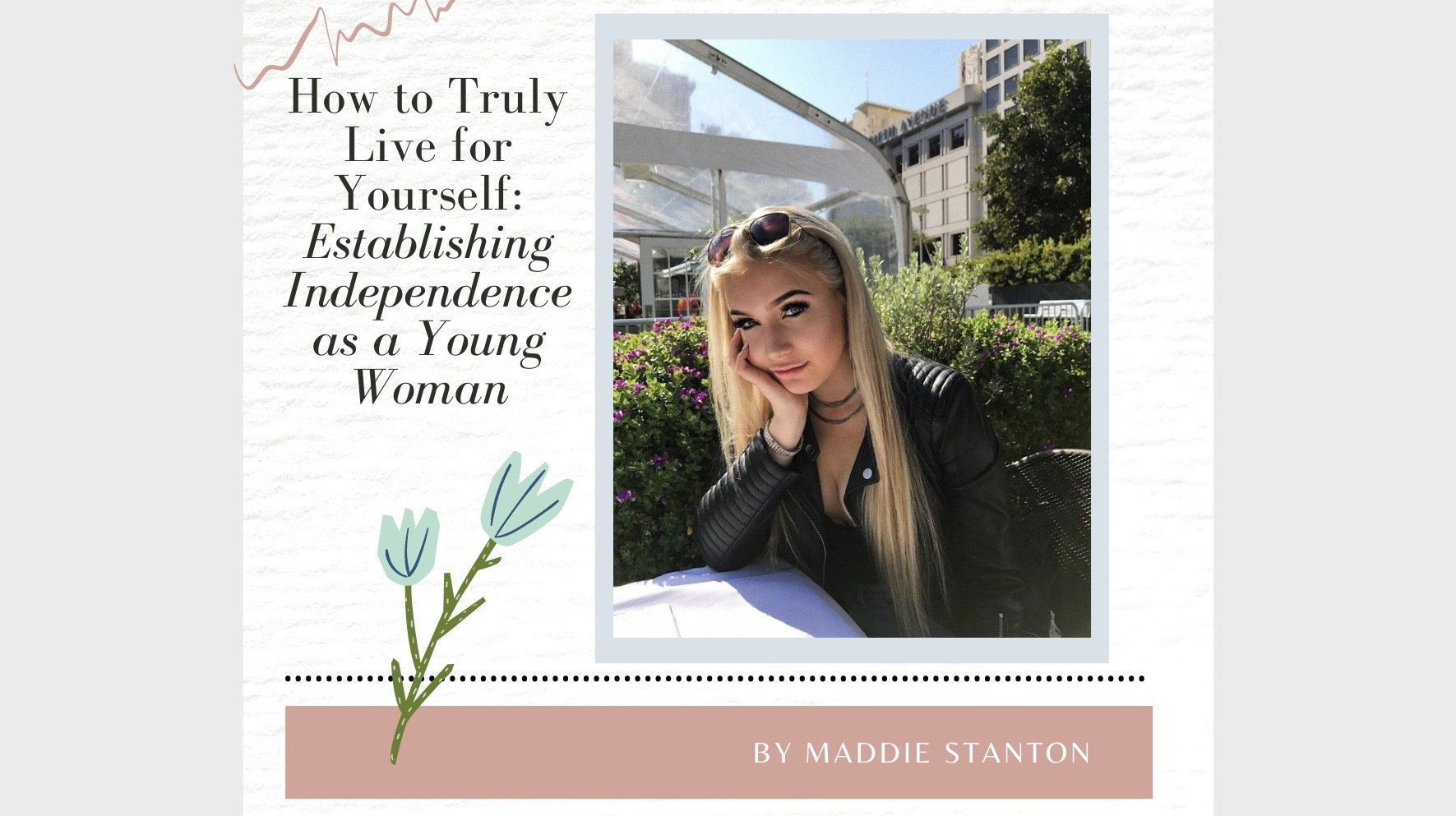 How To Truly Live For Yourself: Establishing Independence As A Young Woman